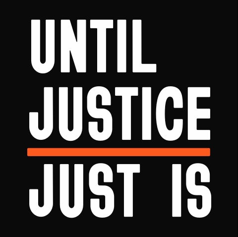 Until Justice Just Is